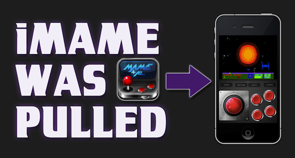 iMAME Pulled from Apple AppStore – Arcade Emulator for iPhone / iPod / iPad