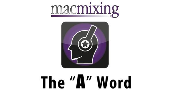 "Episode #5 – The ""A"" Word – macmixing.com"