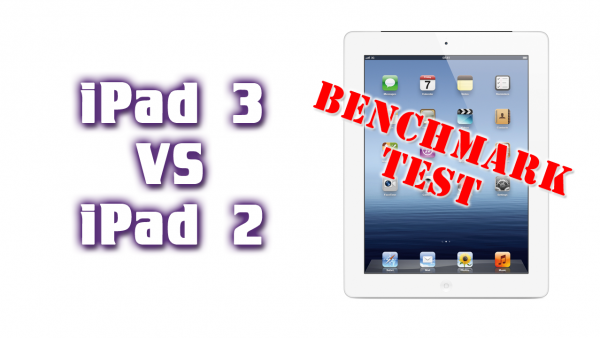 The New iPad VS iPad 2 – Benchmark Test – GeekBench 2 – iPad 3 VS Pad 2
