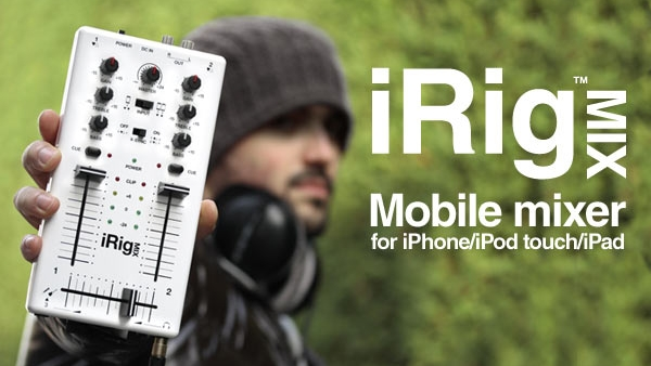 [Review] iRig MIX – Mobile Mixer for iPhone / iPod / iPad from IK Multimedia