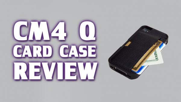 [Review] Q Card Case By CM4 – Make Your iPhone An iWallet With This iPhone Case