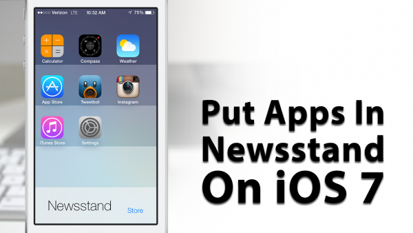 [iOS 7 Glitch] How To Put Apps Inside Of Newsstand