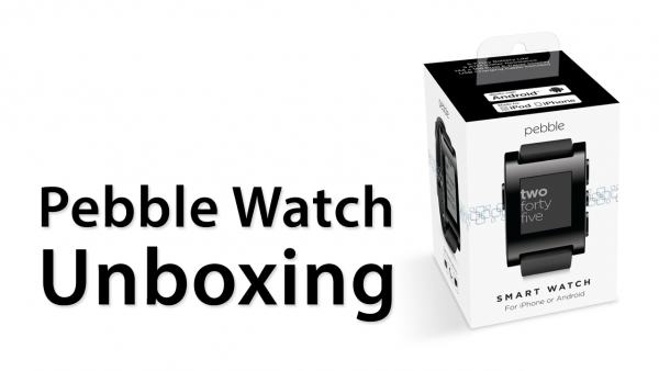 Pebble Watch Unboxing And Overview: Smartwatch For iOS/Android