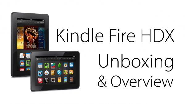 Kindle Fire HDX (7-Inch) Unboxing And Overview