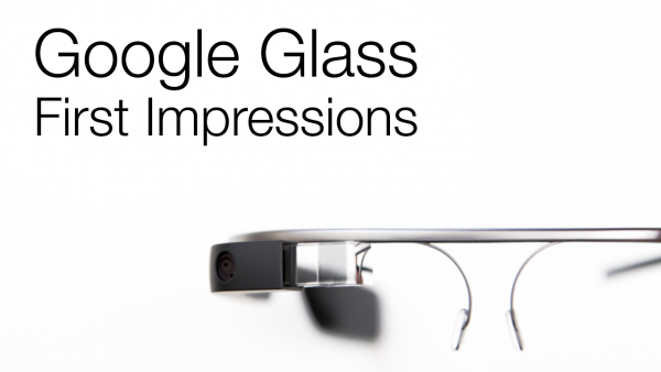 [Podcast] Episode #85 – The 'A' Word – Google Glass First Impressions